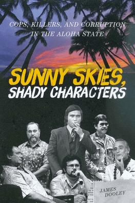 """""""Sunny Skies, Shady Characters"""""""