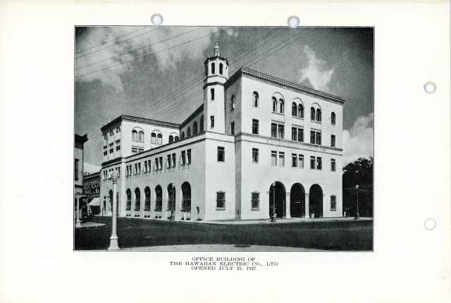 Hawaiian Electric opened its current office on Richards Street downtown on July 25, 1927.