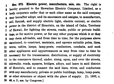 In 1905, Congress gave Hawaiian Electric Co. a never-ending franchise to provide electricity in Hawaii in exchange for certain commitments.